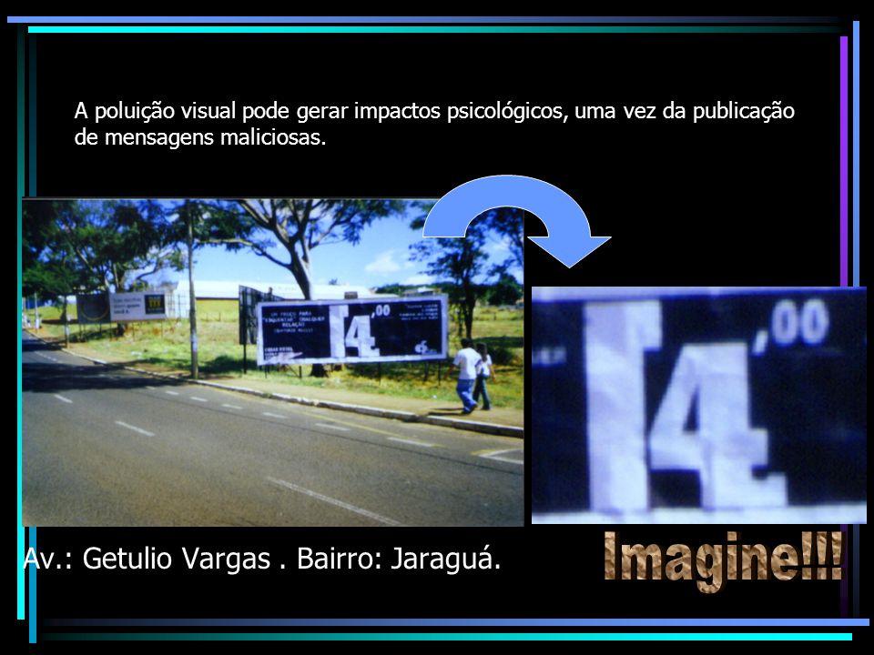 A poluição visual pode gerar impactos psicológicos, uma vez da publicação de mensagens maliciosas.