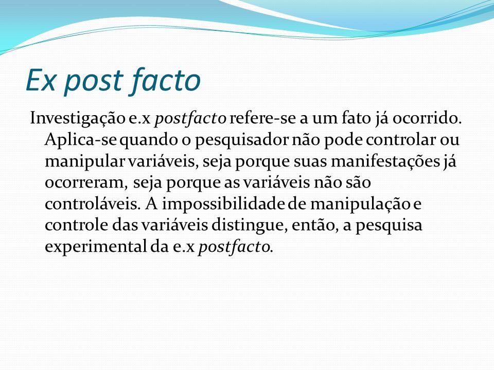 Ex post facto Investigação e.x postfacto refere-se a um fato já ocorrido.