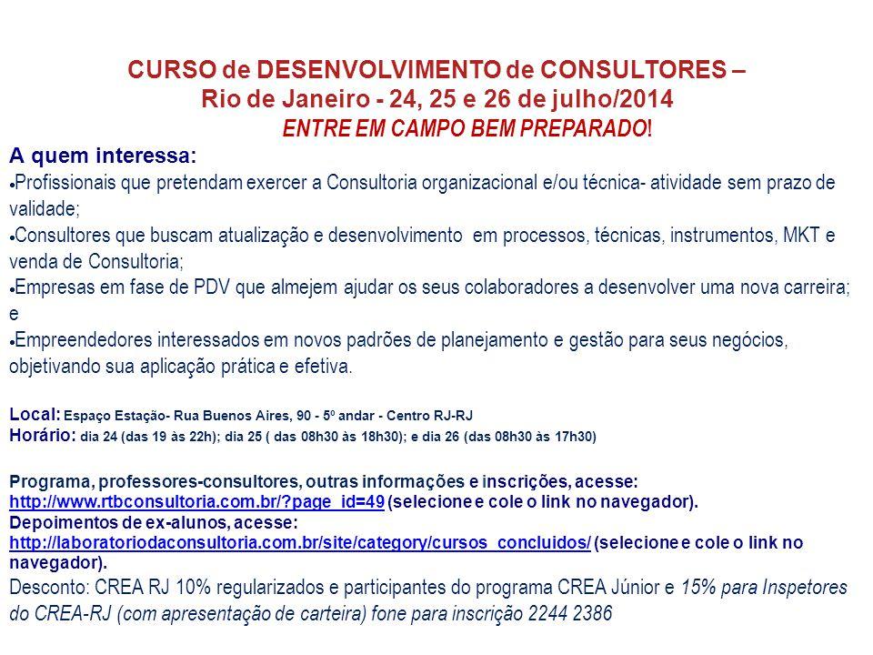 CURSO de DESENVOLVIMENTO de CONSULTORES – Rio de Janeiro - 24, 25 e 26 de julho/2014 ENTRE EM CAMPO BEM PREPARADO .