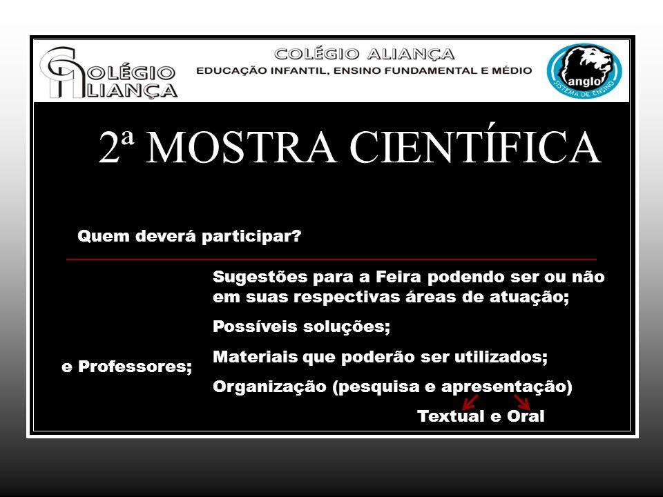 Inscrição Início do 3º Bimestre A ficha de inscrição deverá ser impressa através do site e entregue a Lilian Viana Data final: 02/09/2013