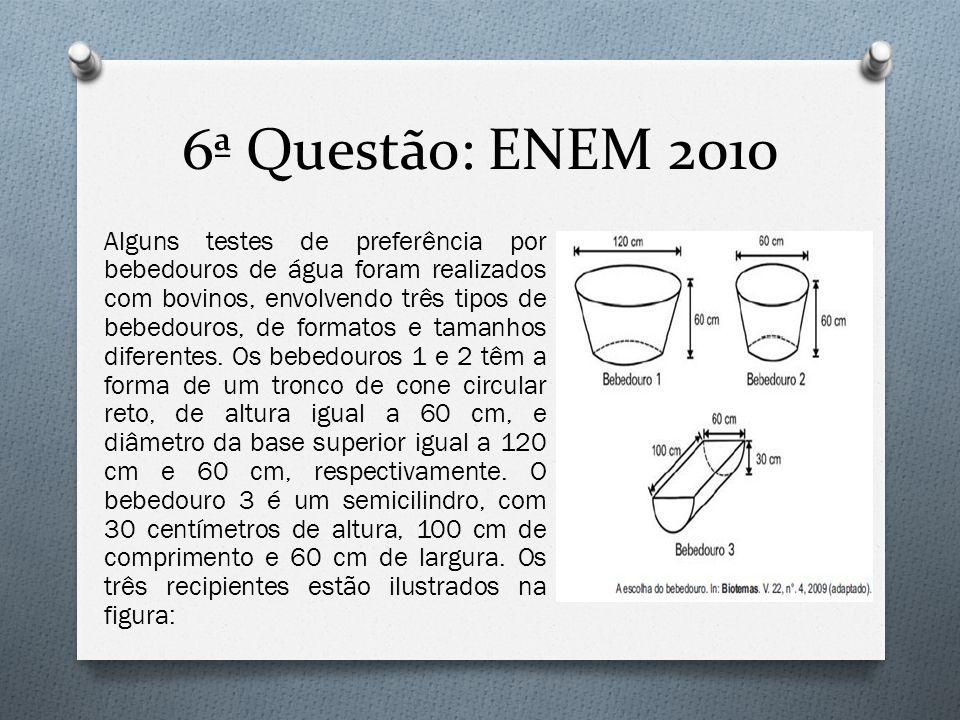 6ª Questão: ENEM 2010 Alguns testes de preferência por bebedouros de água foram realizados com bovinos, envolvendo três tipos de bebedouros, de format