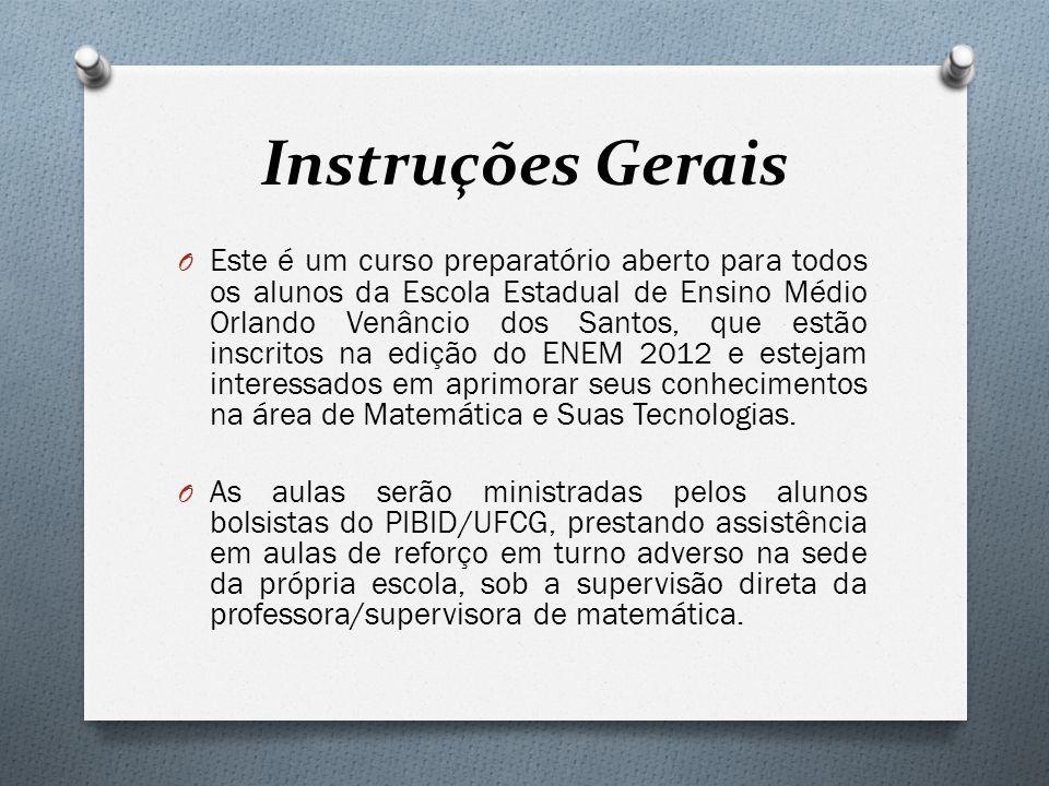 Instruções Gerais O Este é um curso preparatório aberto para todos os alunos da Escola Estadual de Ensino Médio Orlando Venâncio dos Santos, que estão