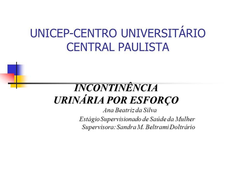 DEFINIÇÃO A incontinência urinária (IU) é definida pela Sociedade Internacional de Continência (ICS) como sendo qualquer perda involuntária de urina, que causa problema social ou higiênico para o indivíduo.