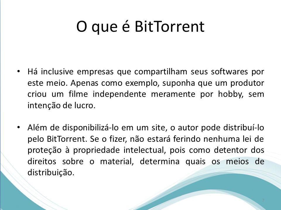 O que é BitTorrent Há inclusive empresas que compartilham seus softwares por este meio. Apenas como exemplo, suponha que um produtor criou um filme in