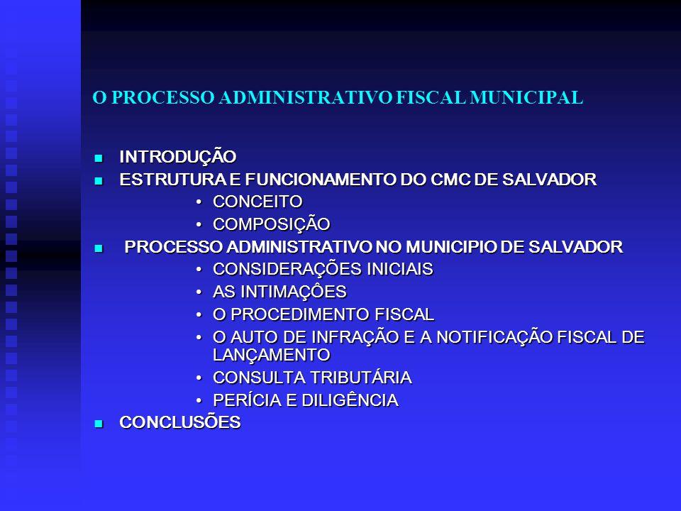 O PROCESSO ADMINISTRATIVO FISCAL MUNICIPAL ESTRUTURA E FUNCIONAMENTO DO CMC DE SALVADOR ESTRUTURA E FUNCIONAMENTO DO CMC DE SALVADOR  CONCEITO  O Conselho Municipal de Contribuintes - CMC é um órgão administrativo colegiado e integrante da administração fazendária, competente para processar e julgar em instância administrativa na forma contraditória os litígios decorrentes de lançamento de tributos e aplicação de multas, além de promover, em instância única, o saneamento dos lançamentos de tributos decorrentes de ação fiscal, quando não haja contraditório.