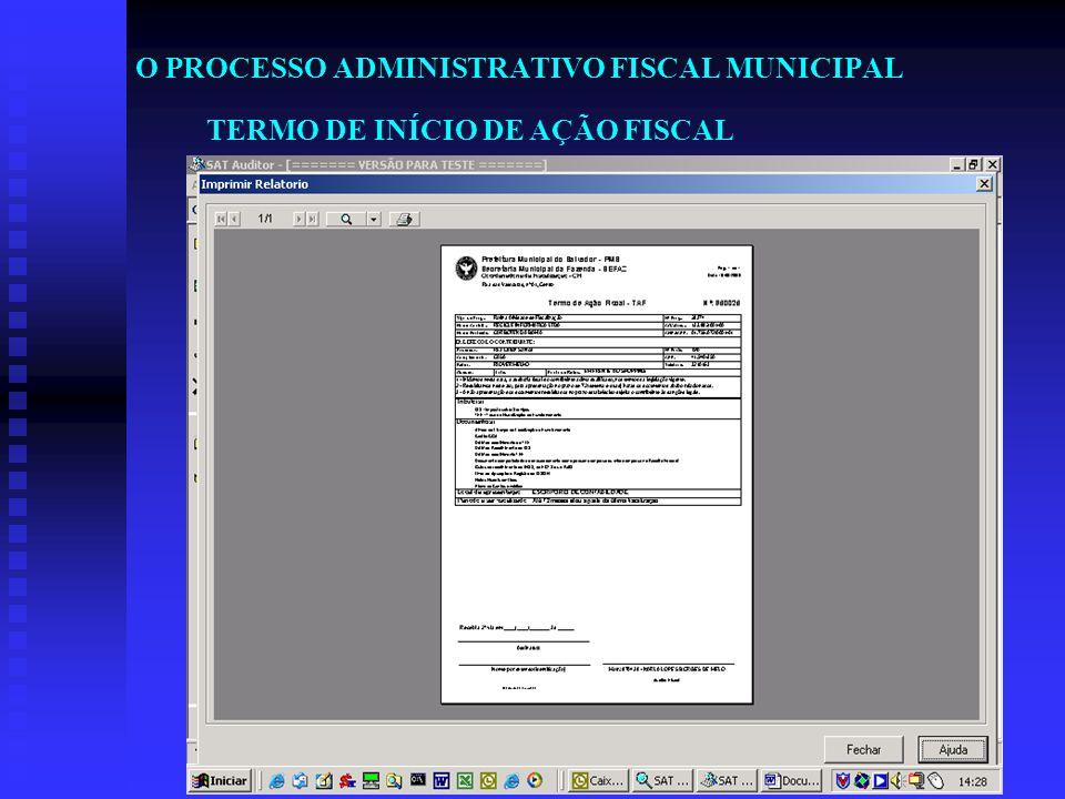 O PROCESSO ADMINISTRATIVO FISCAL MUNICIPAL TERMO DE INÍCIO DE AÇÃO FISCAL