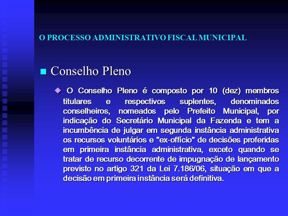 O PROCESSO ADMINISTRATIVO FISCAL MUNICIPAL Conselho Pleno Conselho Pleno  O Conselho Pleno é composto por 10 (dez) membros titulares e respectivos su