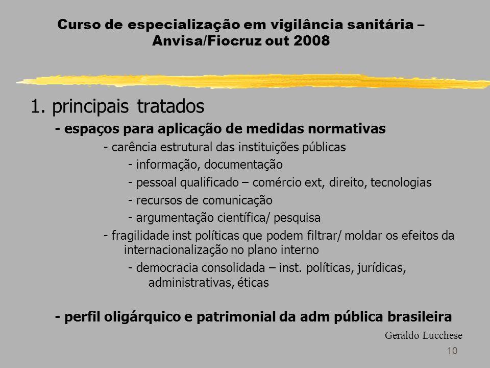 10 Curso de especialização em vigilância sanitária – Anvisa/Fiocruz out 2008 1.
