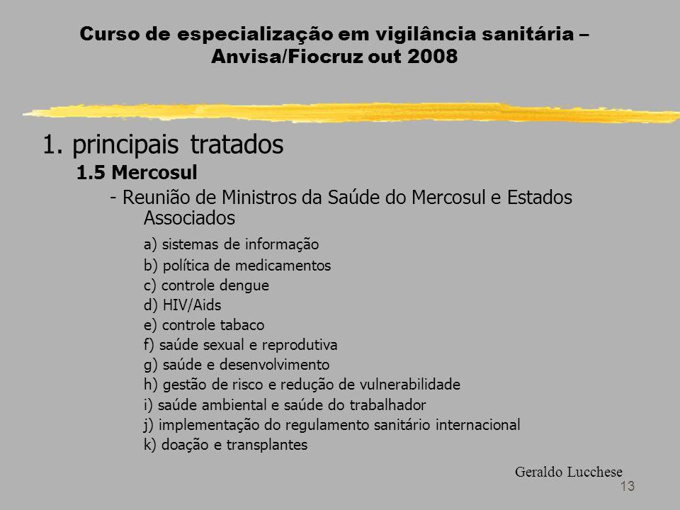 13 Curso de especialização em vigilância sanitária – Anvisa/Fiocruz out 2008 1.