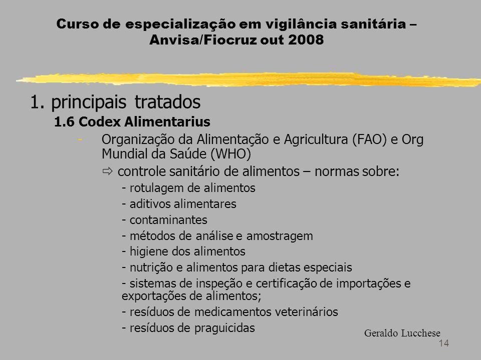 14 Curso de especialização em vigilância sanitária – Anvisa/Fiocruz out 2008 1.