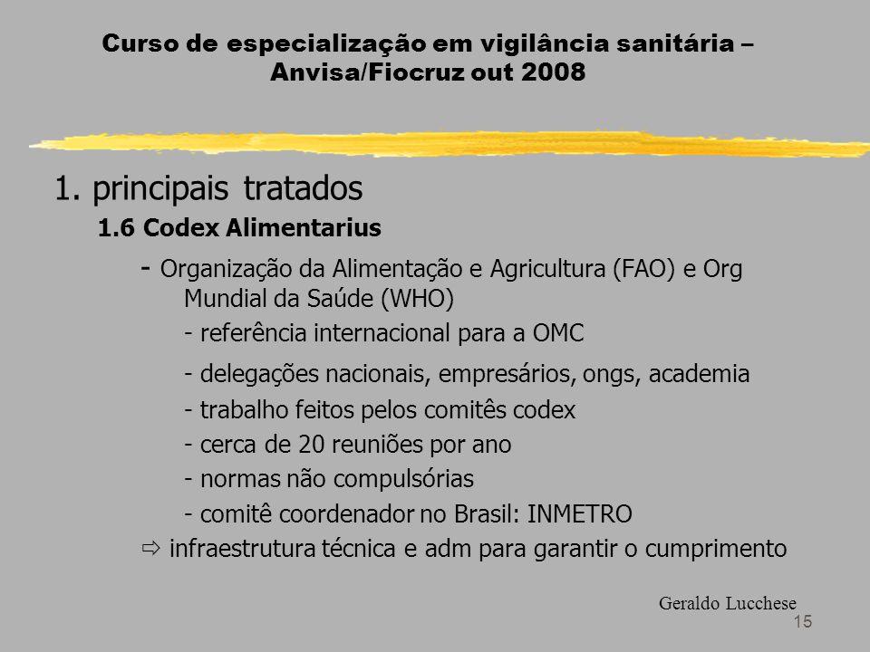 15 Curso de especialização em vigilância sanitária – Anvisa/Fiocruz out 2008 1.