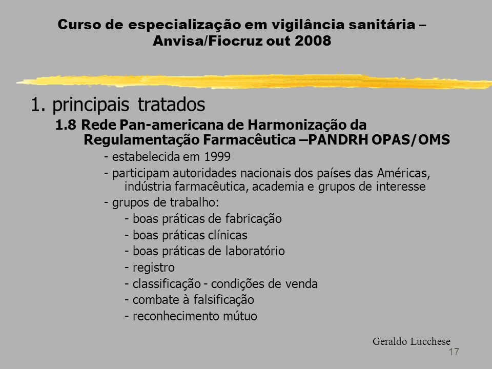 17 Curso de especialização em vigilância sanitária – Anvisa/Fiocruz out 2008 1.