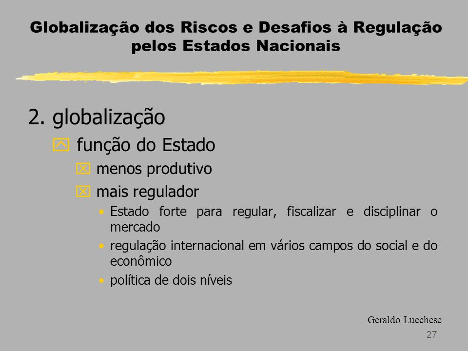 27 Globalização dos Riscos e Desafios à Regulação pelos Estados Nacionais 2.