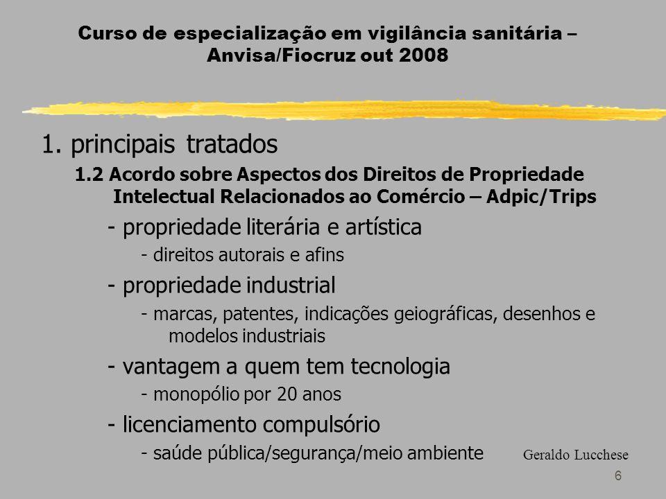 6 Curso de especialização em vigilância sanitária – Anvisa/Fiocruz out 2008 1.