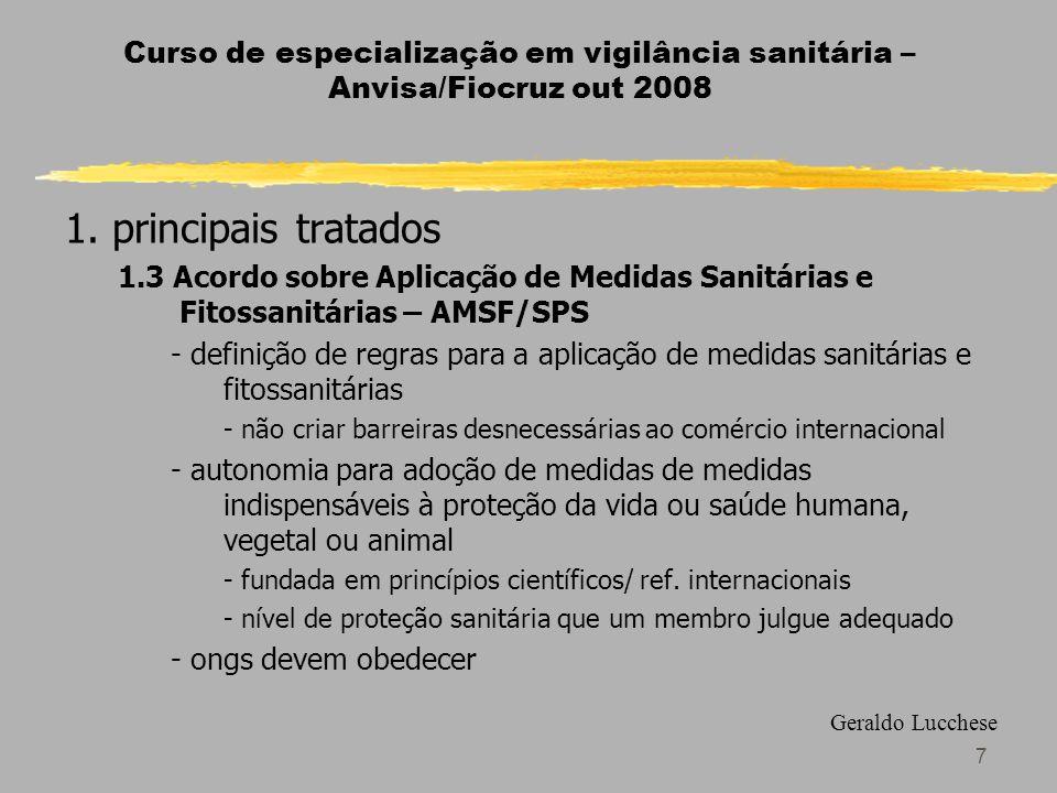 18 Curso de especialização em vigilância sanitária – Anvisa/Fiocruz out 2008 1.