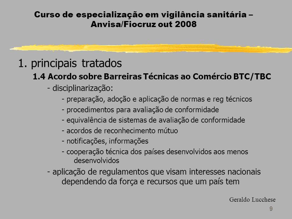 9 Curso de especialização em vigilância sanitária – Anvisa/Fiocruz out 2008 1.
