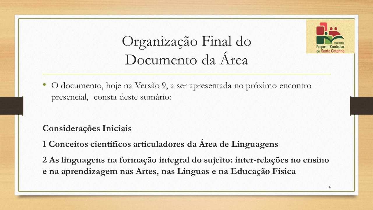 Organização Final do Documento da Área O documento, hoje na Versão 9, a ser apresentada no próximo encontro presencial, consta deste sumário: Consider