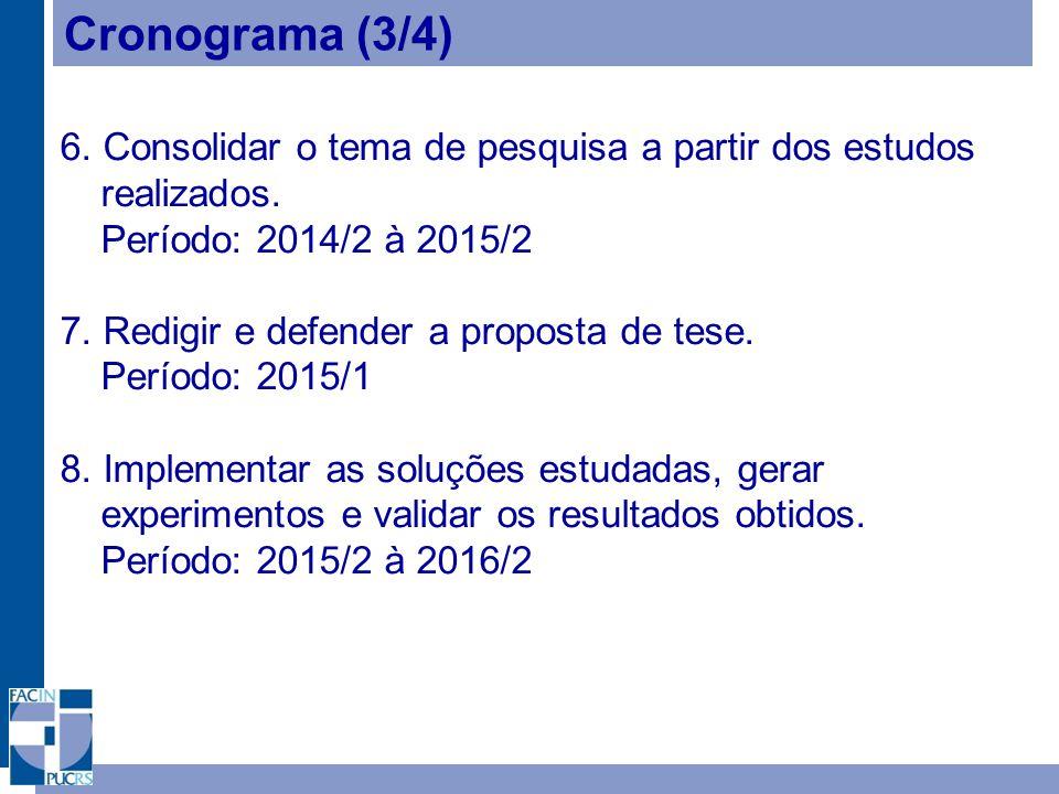 Cronograma (3/4) 6.Consolidar o tema de pesquisa a partir dos estudos realizados.