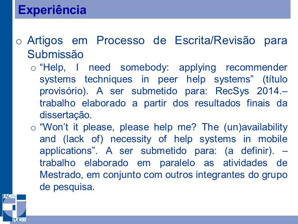 Experiência o Artigos em Processo de Escrita/Revisão para Submissão o Help, I need somebody: applying recommender systems techniques in peer help systems (título provisório).