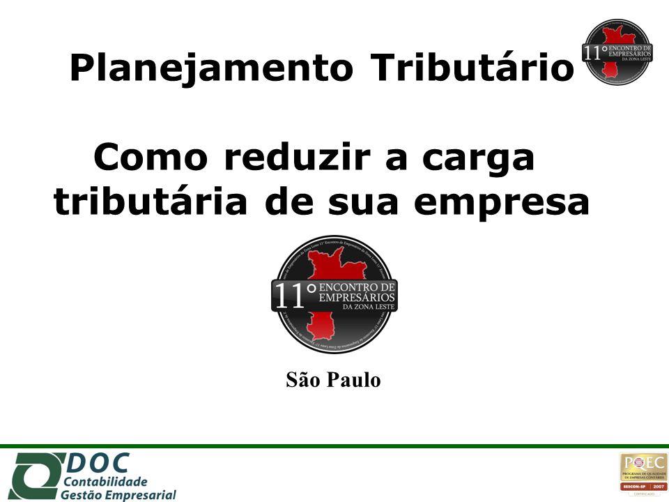 Planejamento Tributário Como reduzir a carga tributária de sua empresa São Paulo