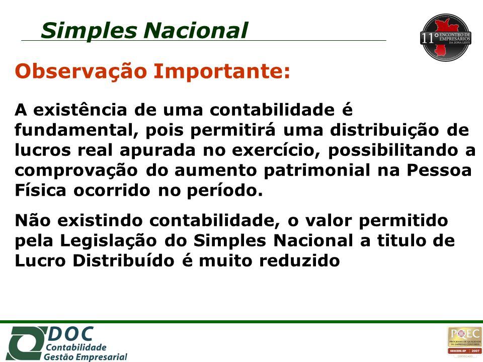 2o2o 2o2o 1o1o 1o1o Simples Nacional Observação Importante: A existência de uma contabilidade é fundamental, pois permitirá uma distribuição de lucros