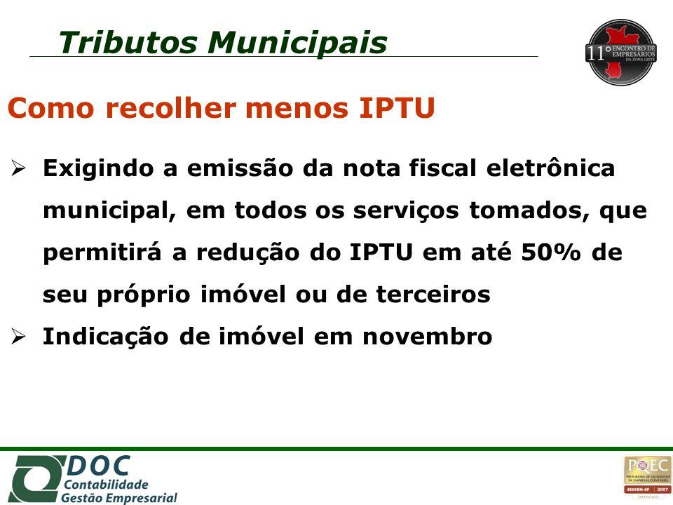 Como recolher menos IPTU  Exigindo a emissão da nota fiscal eletrônica municipal, em todos os serviços tomados, que permitirá a redução do IPTU em at