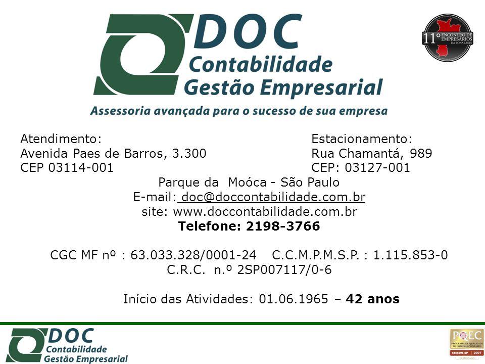 Atendimento:Estacionamento: Avenida Paes de Barros, 3.300Rua Chamantá, 989 CEP 03114-001CEP: 03127-001 Parque da Moóca - São Paulo E-mail: doc@doccont