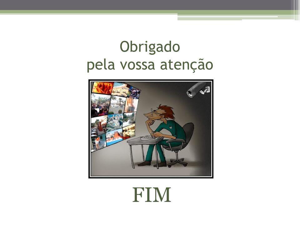 Obrigado pela vossa atenção FIM