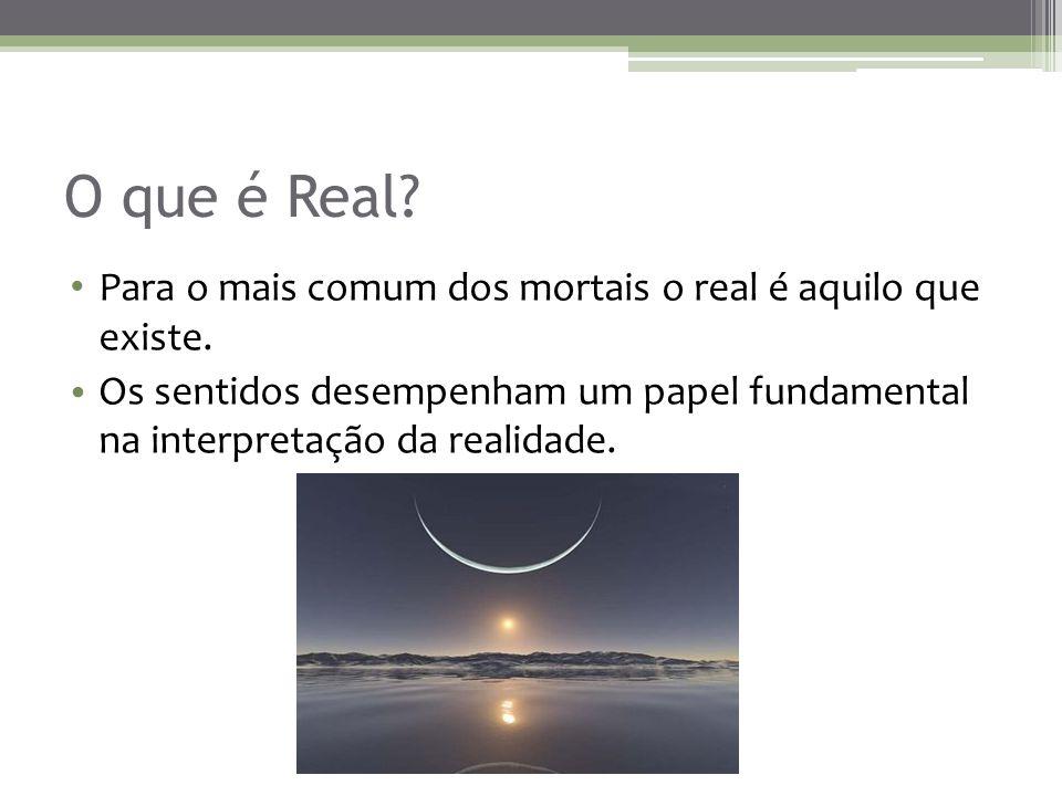Realidade Virtual O que é real.Como defines real.