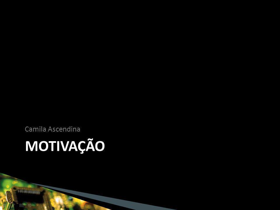 MOTIVAÇÃO Camila Ascendina