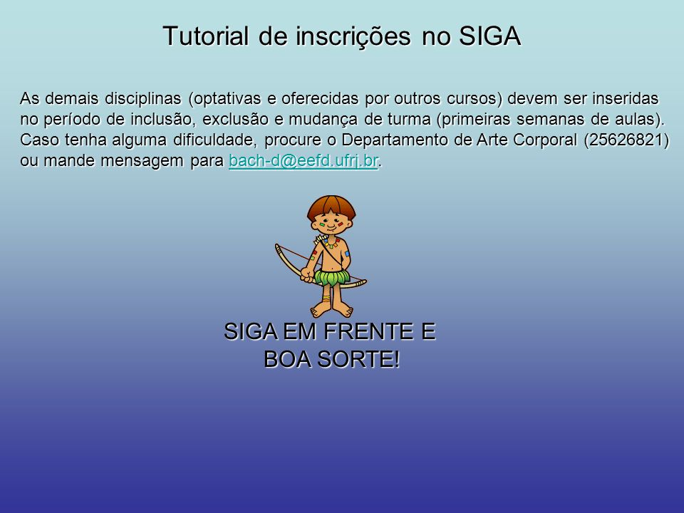 Tutorial de inscrições no SIGA As demais disciplinas (optativas e oferecidas por outros cursos) devem ser inseridas no período de inclusão, exclusão e