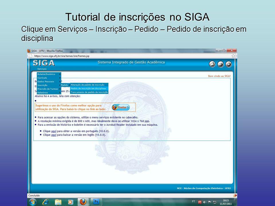 Tutorial de inscrições no SIGA Clique em Serviços – Inscrição – Pedido – Pedido de inscrição em disciplina