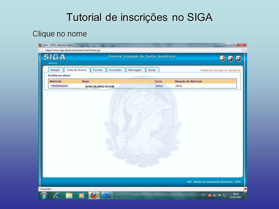Tutorial de inscrições no SIGA Clique no símbolo redondo com uma cruz no meio.