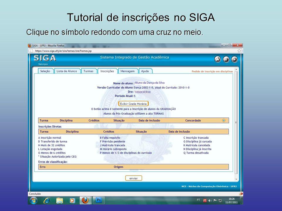 Tutorial de inscrições no SIGA Coloque o nome do curso (dança, teoria da dança e licenciatura em dança).