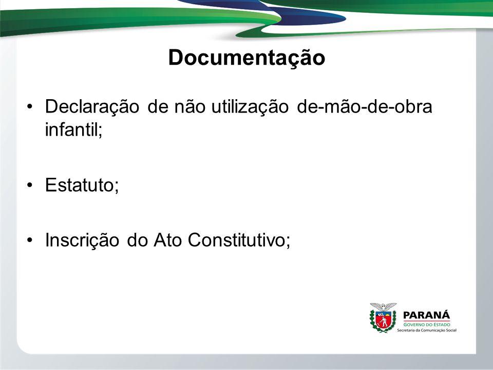 Documentação Declaração de não utilização de-mão-de-obra infantil; Estatuto; Inscrição do Ato Constitutivo;