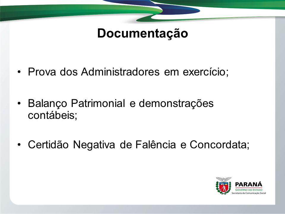 Documentação Prova dos Administradores em exercício; Balanço Patrimonial e demonstrações contábeis; Certidão Negativa de Falência e Concordata;