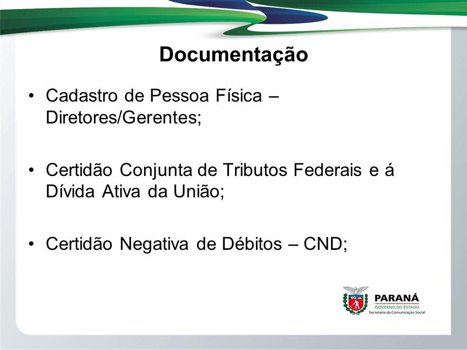 Documentação Cadastro de Pessoa Física – Diretores/Gerentes; Certidão Conjunta de Tributos Federais e á Dívida Ativa da União; Certidão Negativa de Dé