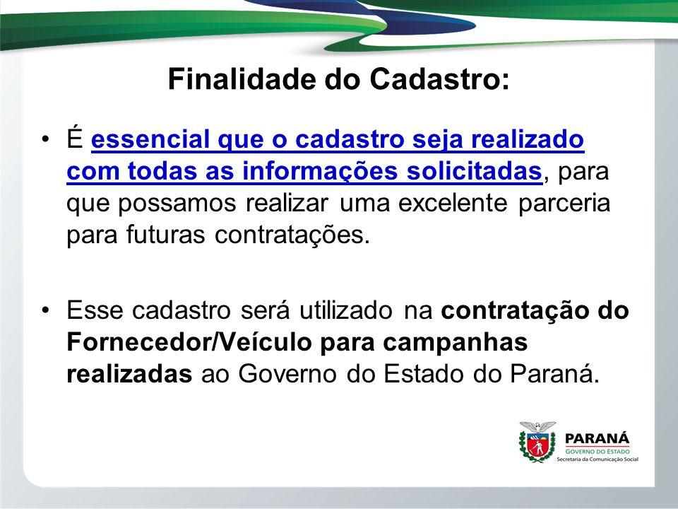 Onde realizar o cadastro: O Fornecedor/Veículo deverá entrar no site www.comprasparana.pr.gov.br.