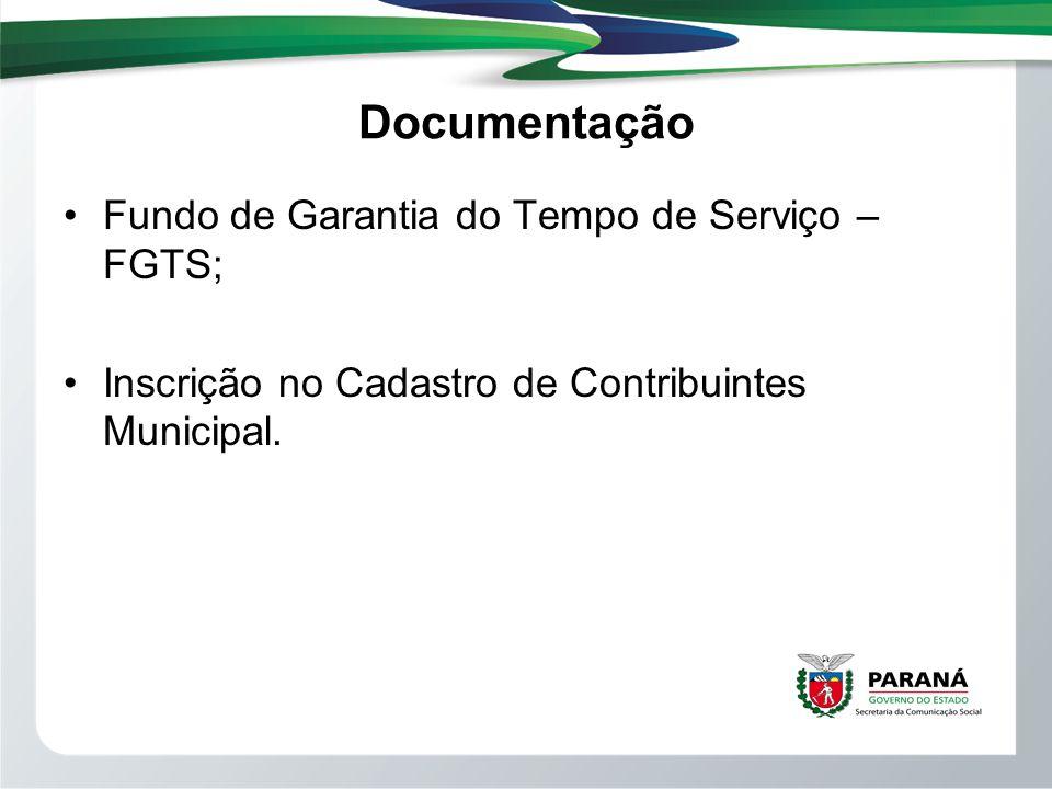 Documentação Fundo de Garantia do Tempo de Serviço – FGTS; Inscrição no Cadastro de Contribuintes Municipal.