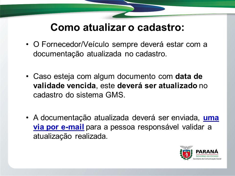 Como atualizar o cadastro: O Fornecedor/Veículo sempre deverá estar com a documentação atualizada no cadastro. Caso esteja com algum documento com dat