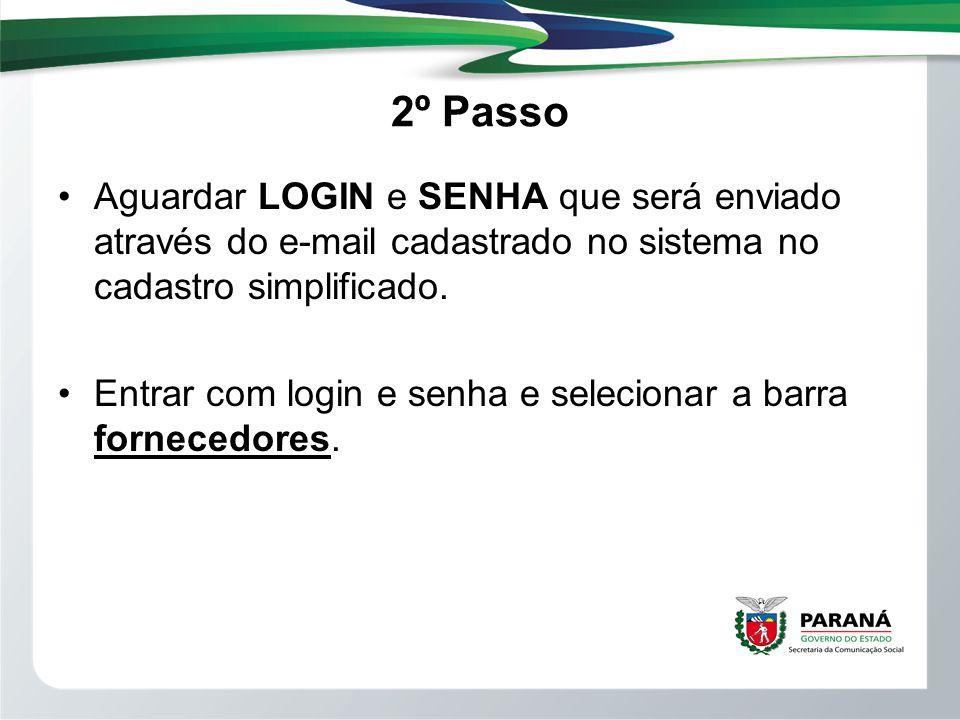 2º Passo Aguardar LOGIN e SENHA que será enviado através do e-mail cadastrado no sistema no cadastro simplificado. Entrar com login e senha e selecion
