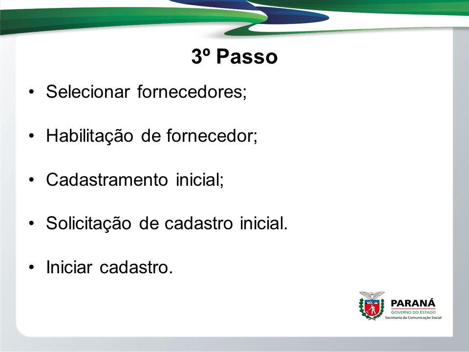 3º Passo Selecionar fornecedores; Habilitação de fornecedor; Cadastramento inicial; Solicitação de cadastro inicial. Iniciar cadastro.