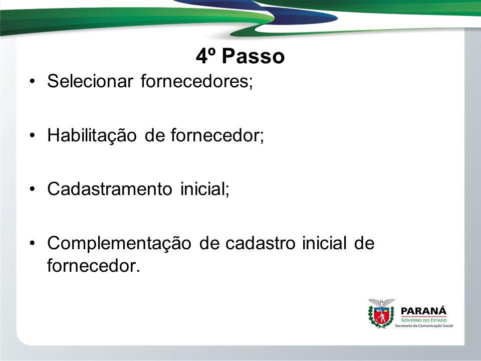 4º Passo Selecionar fornecedores; Habilitação de fornecedor; Cadastramento inicial; Complementação de cadastro inicial de fornecedor.