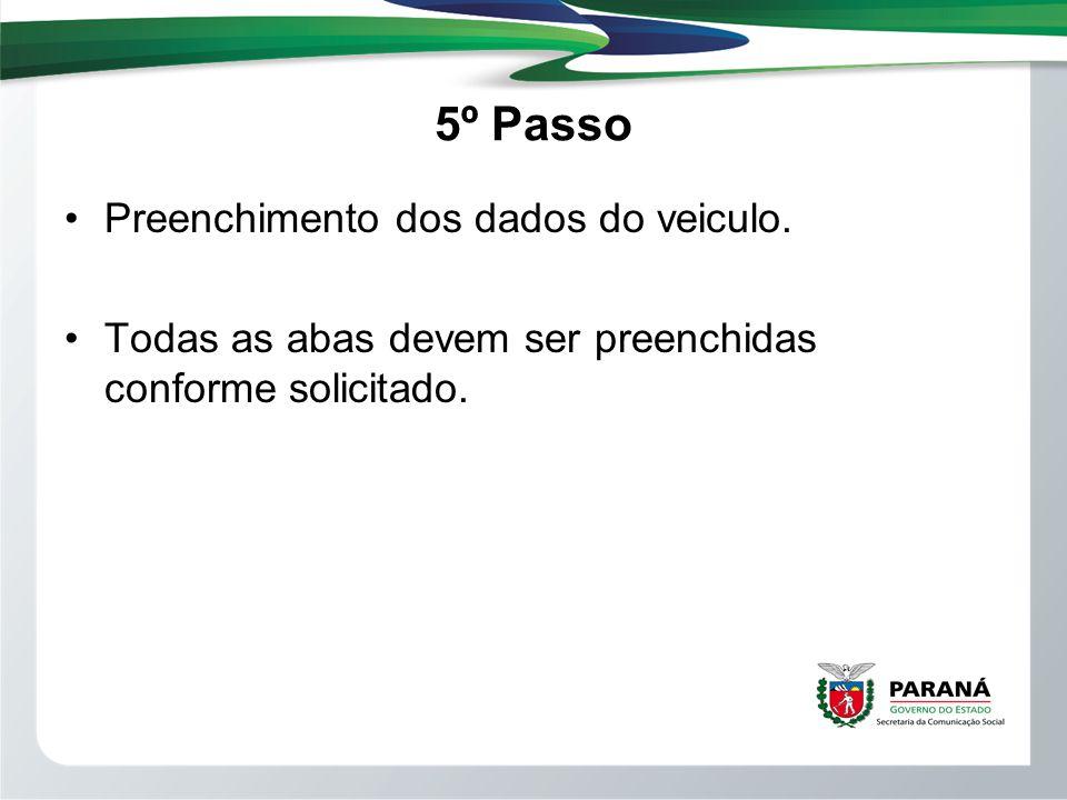 5º Passo Preenchimento dos dados do veiculo. Todas as abas devem ser preenchidas conforme solicitado.
