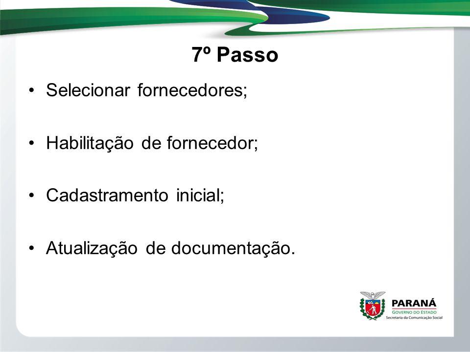 7º Passo Selecionar fornecedores; Habilitação de fornecedor; Cadastramento inicial; Atualização de documentação.