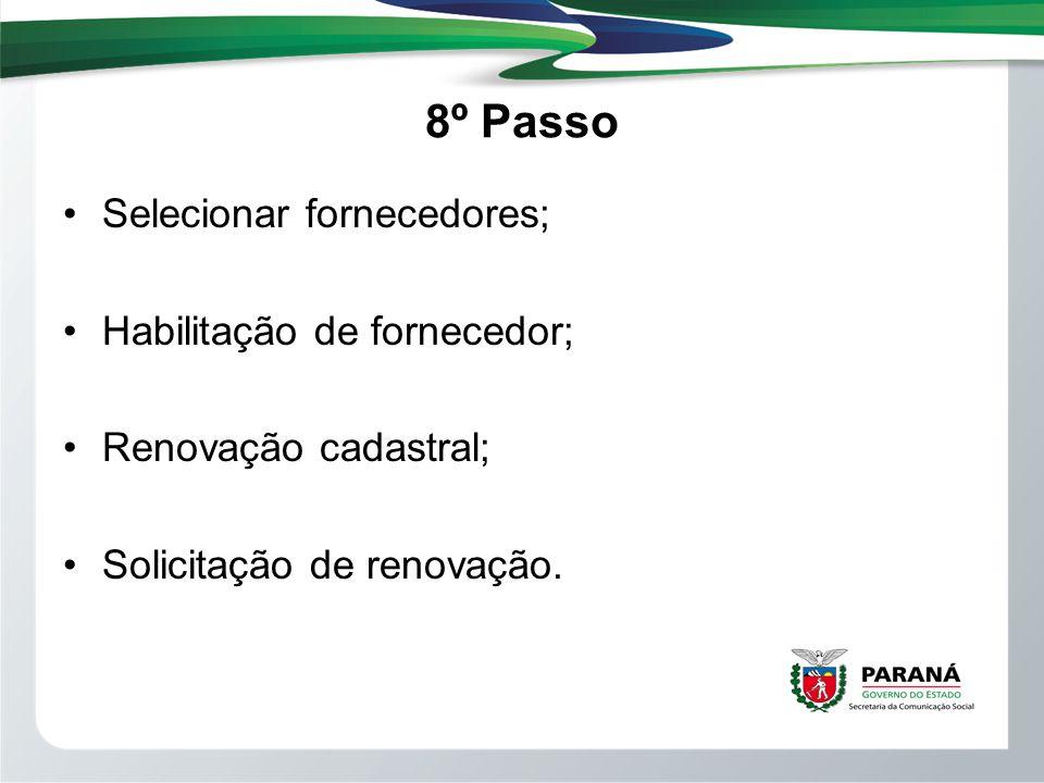 8º Passo Selecionar fornecedores; Habilitação de fornecedor; Renovação cadastral; Solicitação de renovação.