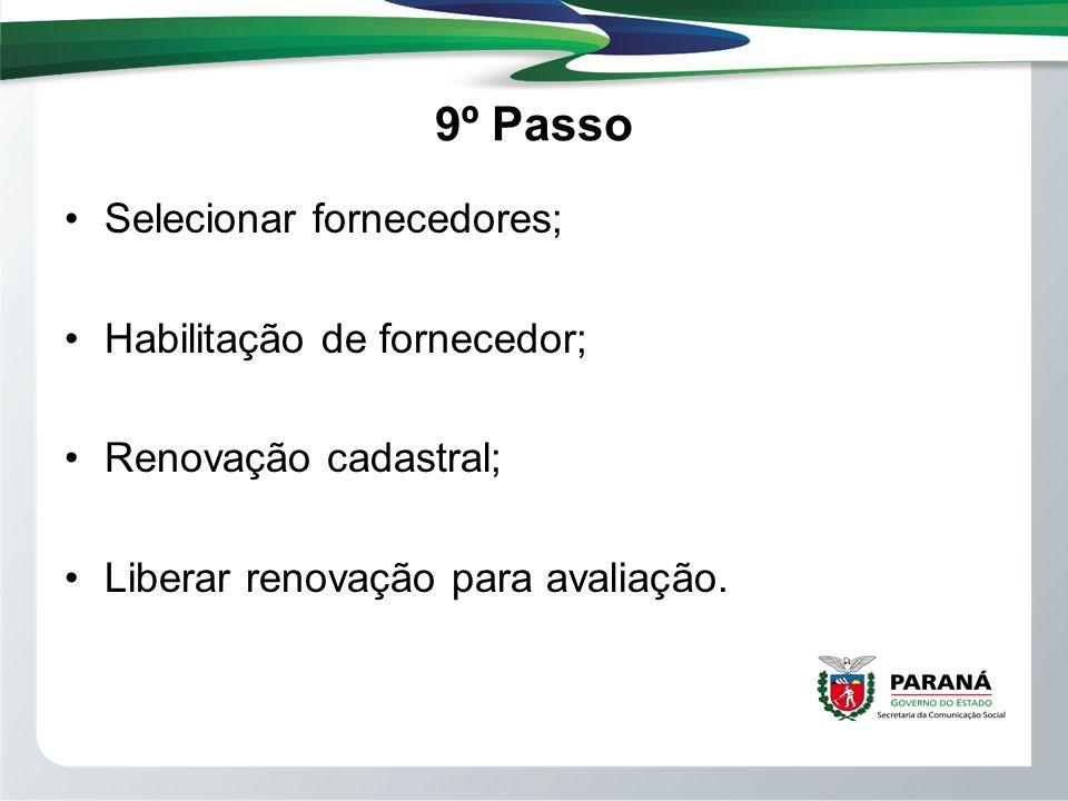 9º Passo Selecionar fornecedores; Habilitação de fornecedor; Renovação cadastral; Liberar renovação para avaliação.