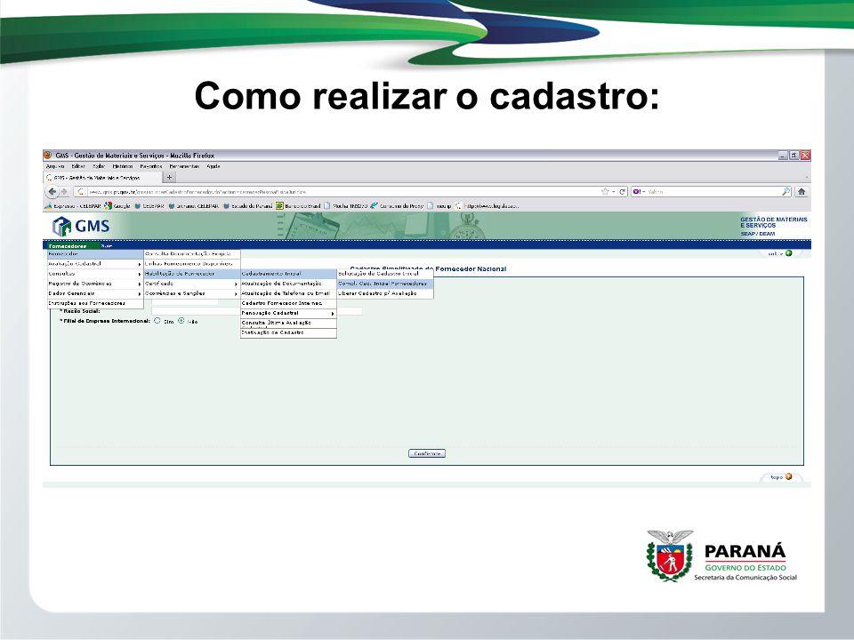 1º Passo Entrar no site www.comprasparana.pr.gov.brwww.comprasparana.pr.gov.br Preencher dados do CNPJ e RAZÃO SOCIAL.