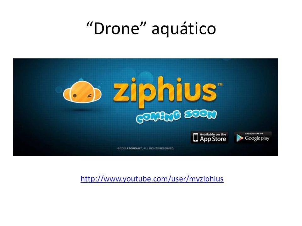 Drone aquático http://www.youtube.com/user/myziphius