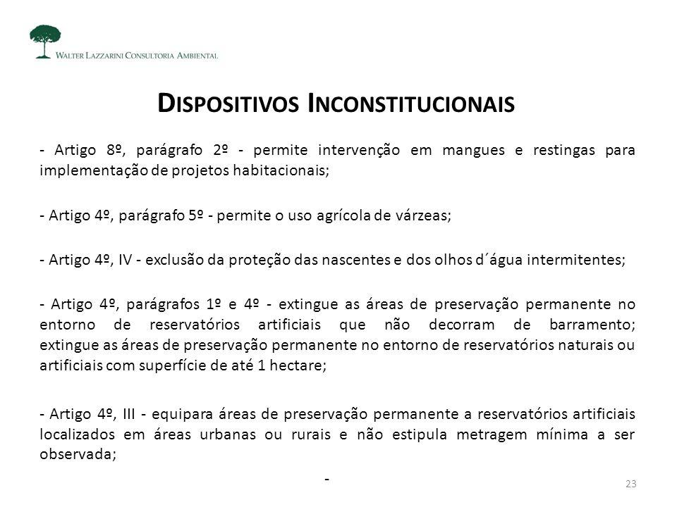 D ISPOSITIVOS I NCONSTITUCIONAIS - Artigo 8º, parágrafo 2º - permite intervenção em mangues e restingas para implementação de projetos habitacionais;